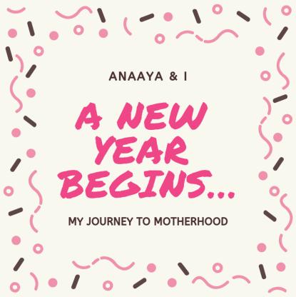 Blog 243 - Anaaya & I - A NEW YEAR BEGINS…