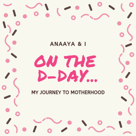 Blog 243 - Anaaya & I - 15 - On the D-Day...