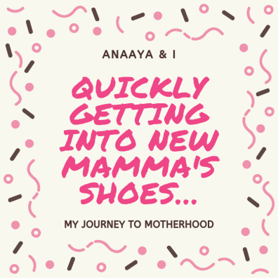 Blog 243 - Anaaya & I - 17 - Quickly getting into New Mamma's Shoes….png