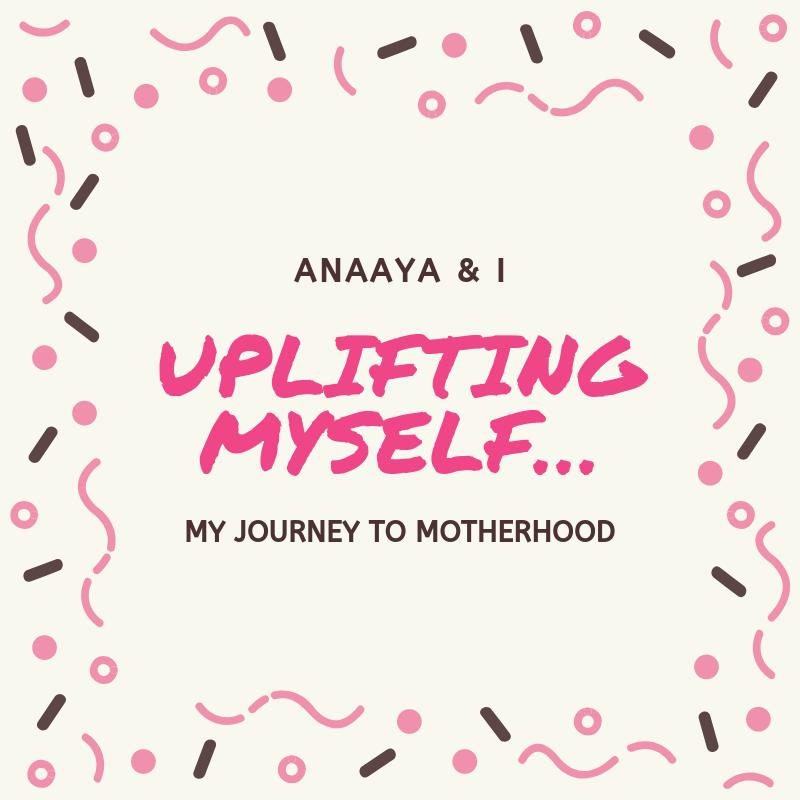 Blog 243 - Anaaya & I - 21 - Uplifting Myself….png