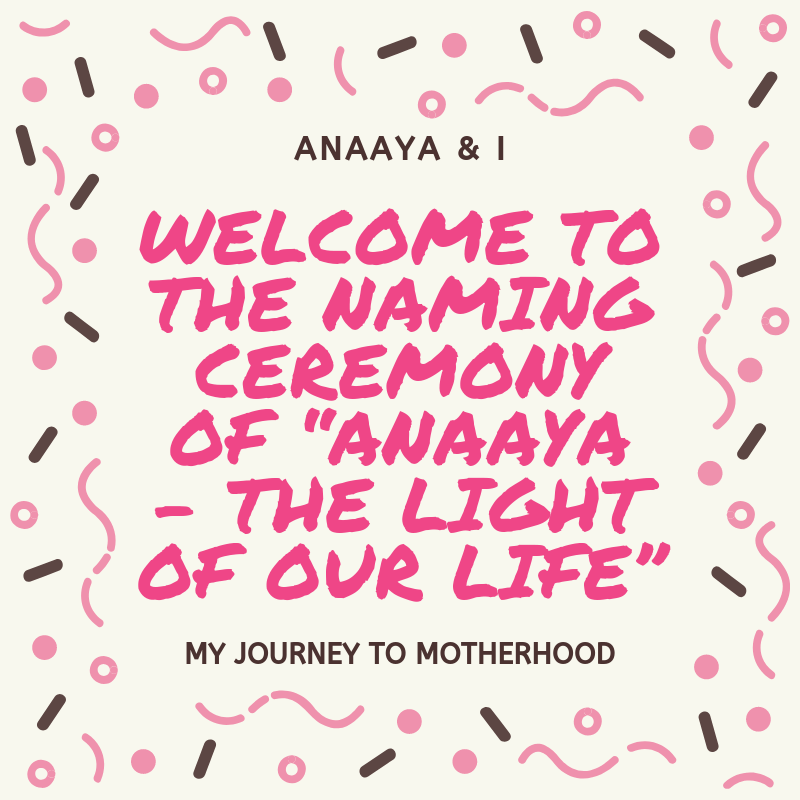 "Blog 243 - Anaaya & I - 23 - Welcome to the Naming Ceremony of ""Anaaya – The Light of Our Life"".png"