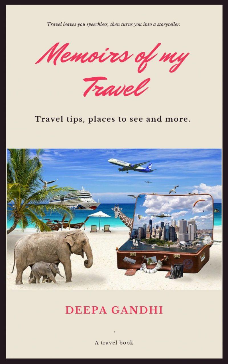 Blog 276 - Deepa Gandhi's -  Memoirs of My Travel - 2.jpg