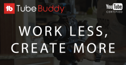 TubeBuddy: Work Less, Create More