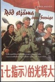 rod-stjarna-over-sverige-folkrepubliken-kina-som-resurs-i-den-svenska-vansterradikaliseringen-under-1960-och-1970-talen
