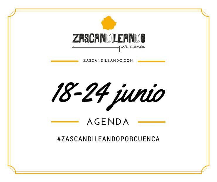 Agenda_18_24_junio_Zascandileando_Cuenca