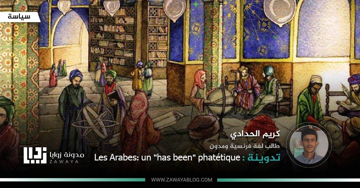 Les Arabes un has been phatetique