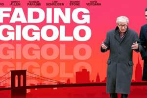 FADING GIGOLO (in select theaters April 18, 2014) - starring: Sofia Vergara, Woody Allen, John Turturro, Sharon Stone, among others. 2