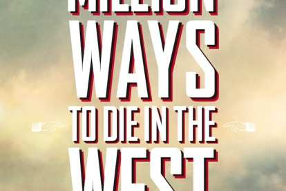 New Content 'A MILLION WAYS TO DIE IN THE WEST' - Posters, Still, and Clip! 3