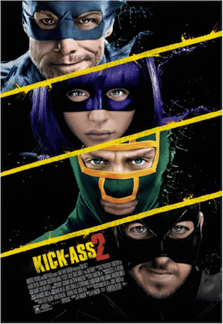 KICK-ASS 2 (2013)  -  The costumed high-school hero Kick-Ass joins with a group of normal citizens who have been inspired to fight crime in costume. Meanwhile, the Red Mist plots an act of revenge that will affect everyone Kick-Ass knows.