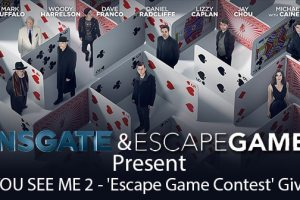 CLOSED--NOW YOU SEE ME 2 - 'Escape Game Contest' Giveaway - NY Only 2