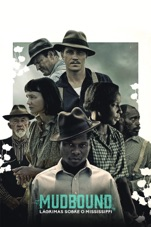 Capa do filme Mudbound: Lágrimas Sobre O Mississippi