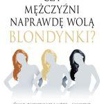Czy mężczyźni naprawdę wolą blondynki? - okładka książki Jeny Pincott wydawnictwa Rebis