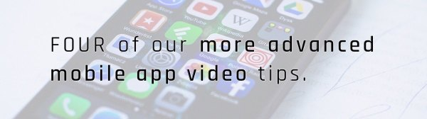 Advanced Mobile App Video Tips Teaser