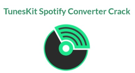 TunesKit Spotify Converter 2020 Crack Plus Keygen Full Free Download