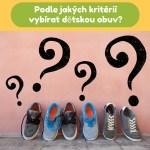 Podle jakých kritérií vybírat dětskou obuv?