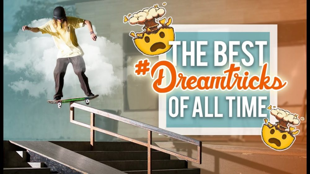 Source YouTube The Berrics Best of Dream Tricks