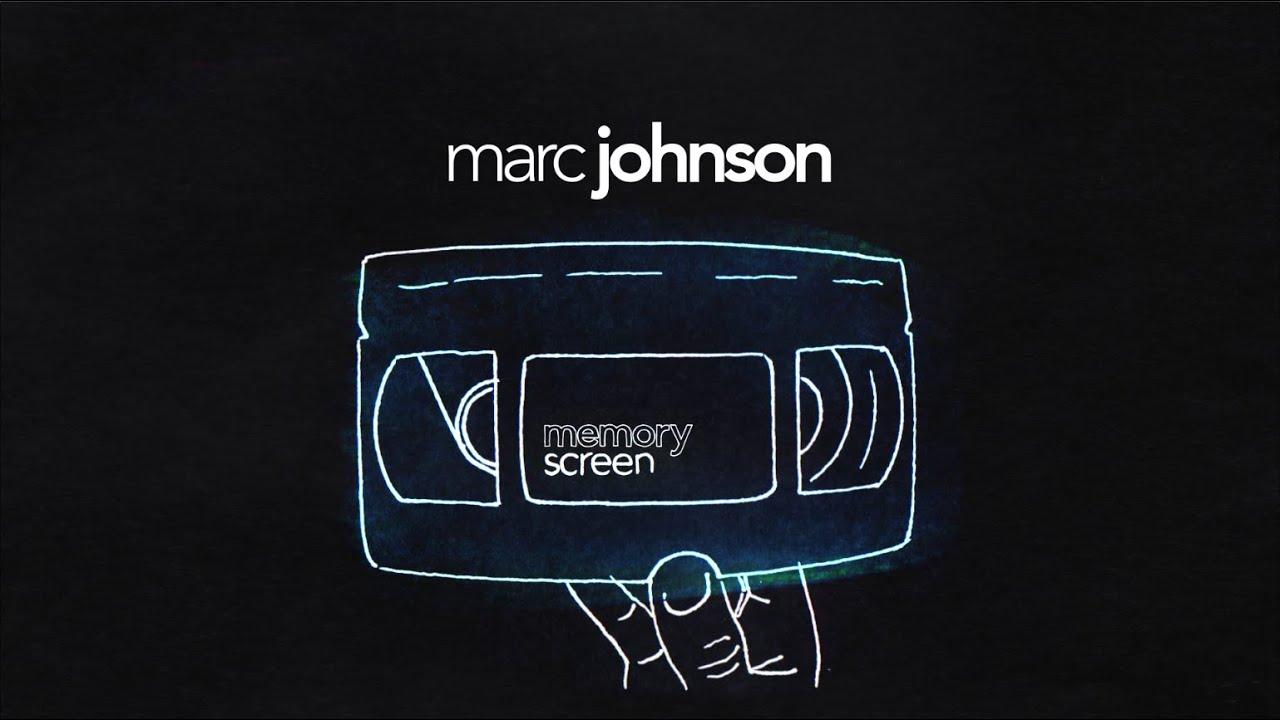Source YouTube Memory Screen Marc Johnson