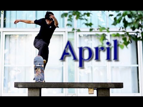 Source YouTube April Skateboards