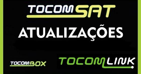 ATUALIZAÇÕES TOCOMSAT TOCOMBOX TOCOMLINK