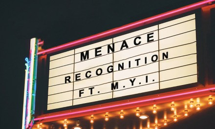 Recognition – Menace ft M.Y.I