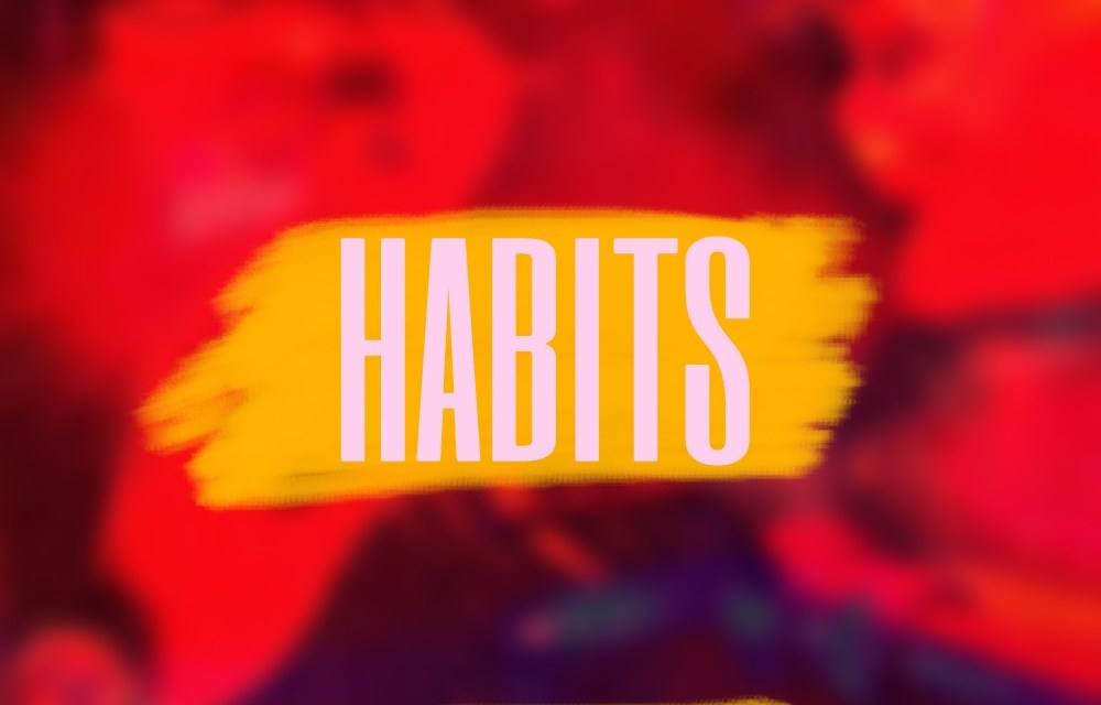 Habits – Zerub X William