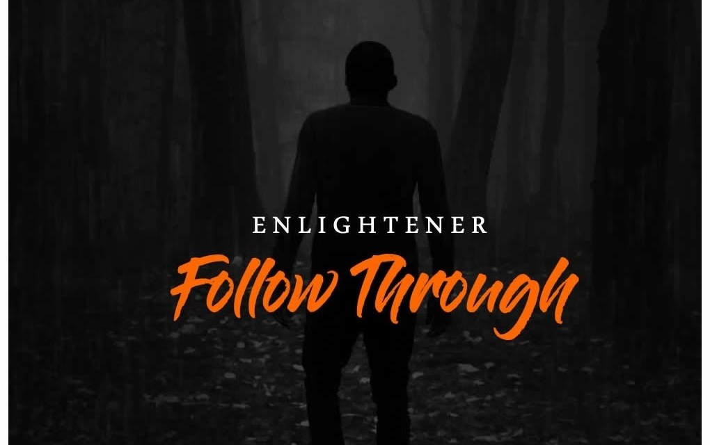 Enlightener – Follow Through