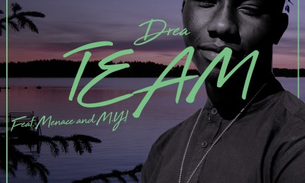 Drea – Team ft M.Y.I and Menace