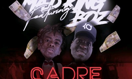 Mad King – Cadre ft Boz