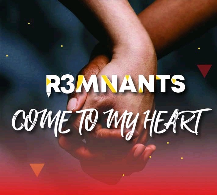 The R3mnants – Come to My Heart