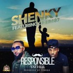 Shenky ft Chef 187 Responsible father