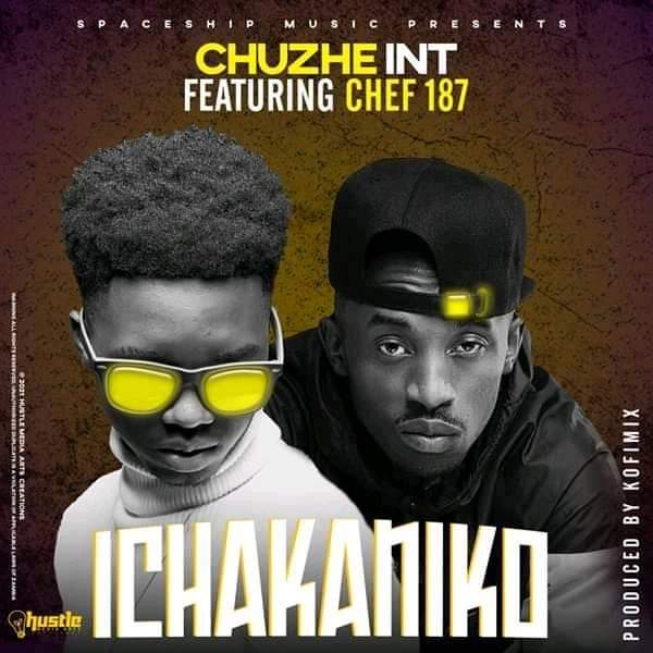 Chuzhe Int ft. Chef 187 - Ichakaniko