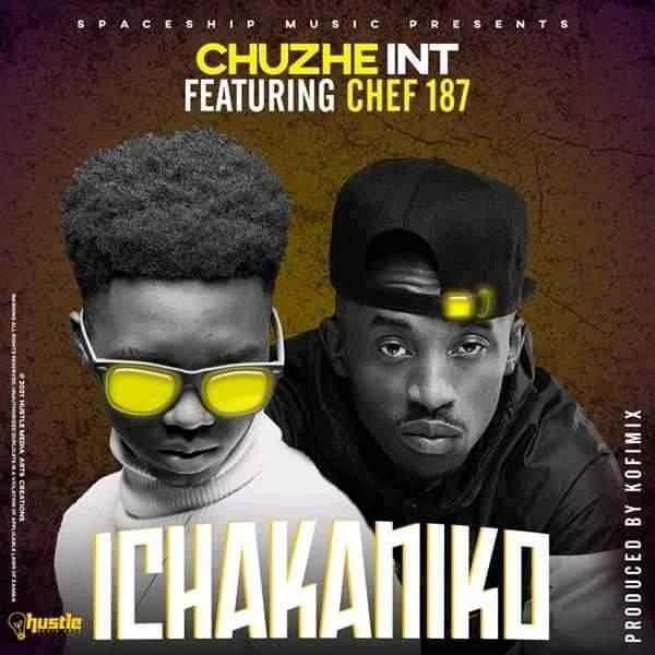 Chuzhe Int ft. Chef 187 - Ichakaniko