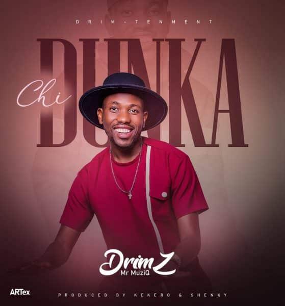 Drimz – Chi Dunka Mp3
