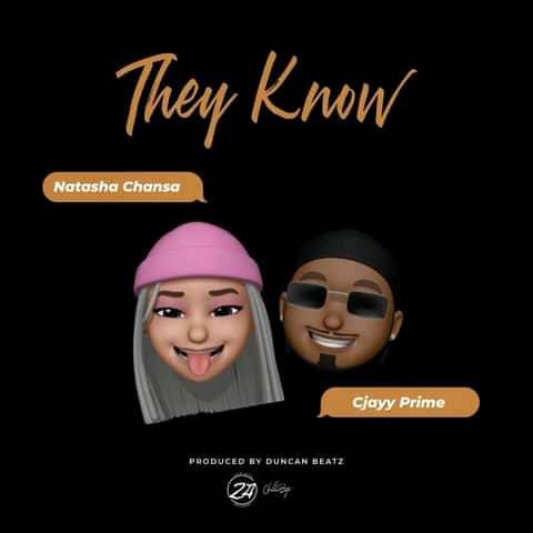 Natasha Chansa ft. Cjayy (THE FAKE) - They Know Mp3