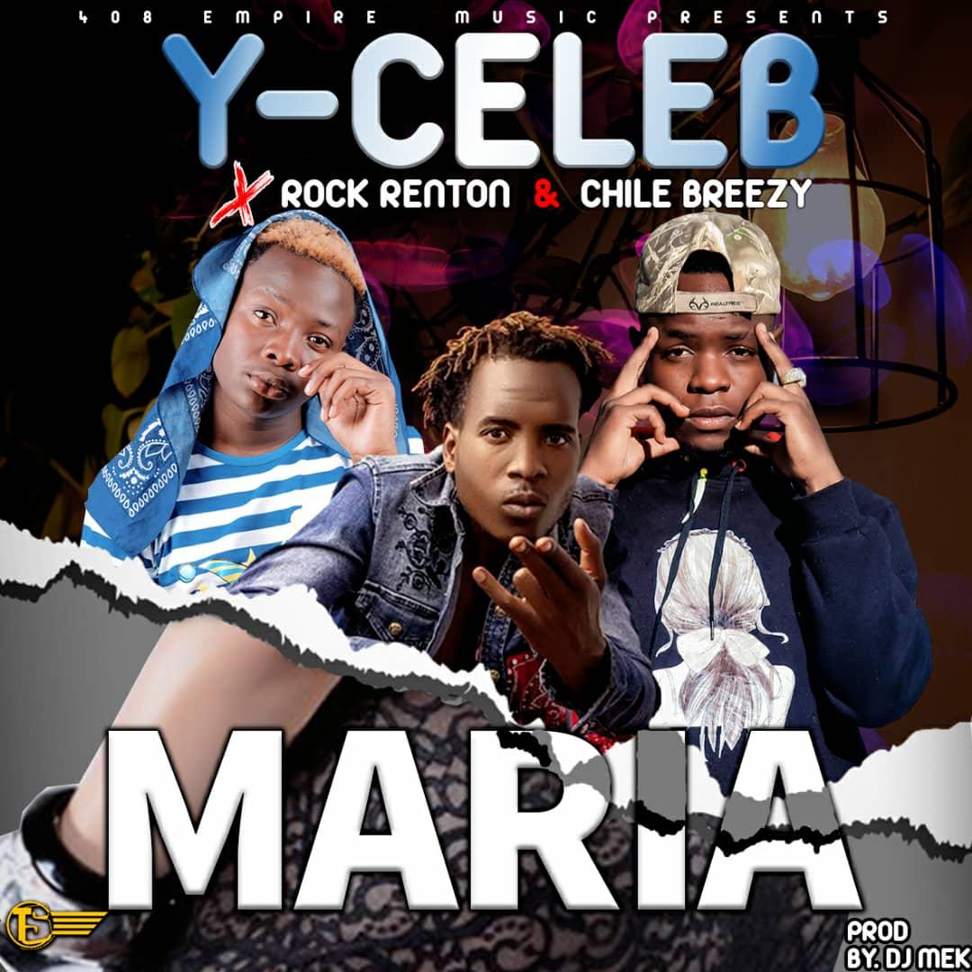 Y-Celeb ft. Chile Breezy & Rock Renton - Maria Mp3