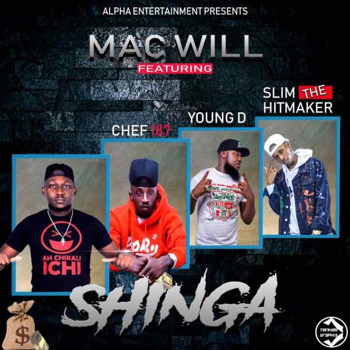 Mac Will ft. Chef 187, Young Dee & Slim The Hit Maker - Shinga Mp3
