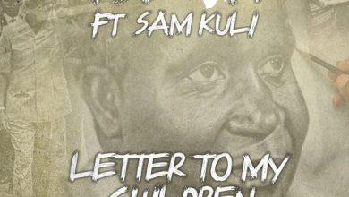 T-Sean ft. Sam Kuli & Mwape - Letter To My Children Mp3
