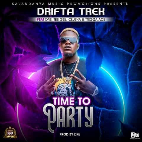 Drifta Trek ft Dre T - Gee, Clusha & Trigga Ace - Time To Party Mp3