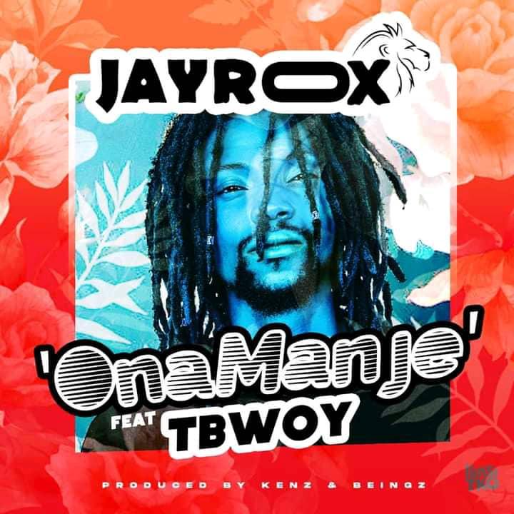 Jay Rox ft. TBwoy – Ona Manje Mp3
