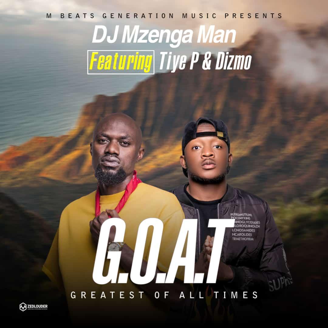DJ Mzenga Man ft. Tiye P & Dizmo – Greatest Of All Time Mp3