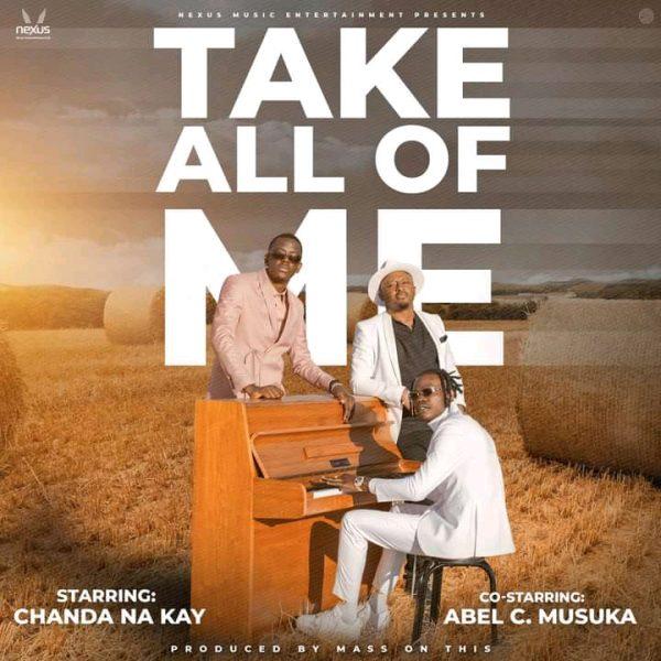 Chanda Na Kay ft. Abel Chungu – Take All Of Me Mp3