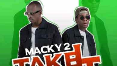 Macky 2 ft. Muzo Aka Alphonso -Take It Easy Mp3