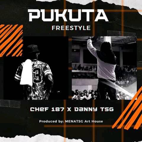 Chef 187 ft. Danny TSG - Pukuta (Freestyle) Mp3