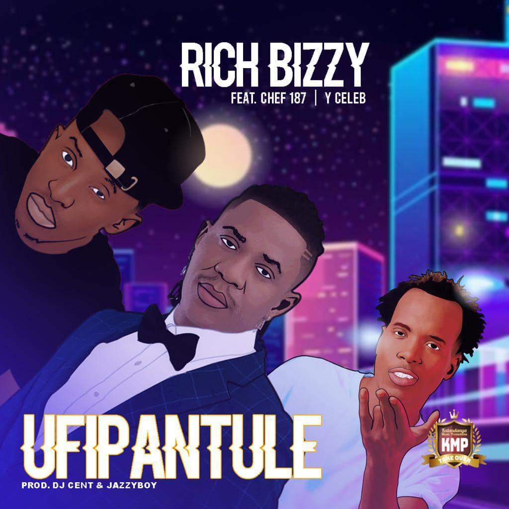Rich Bizzy ft. Chef 187 & Y Celeb – Ufipantule Mp3