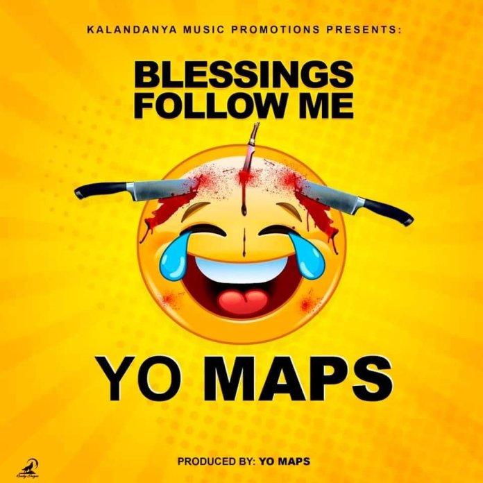 Yo Maps – Blessings Follow Me