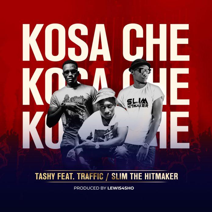 Tashy ft Traffic & Slim The HitMaker – Kosa Che