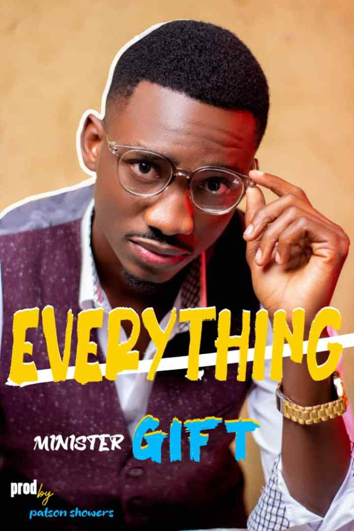 Minister Gift - Everything (Prod. Paston Showers)