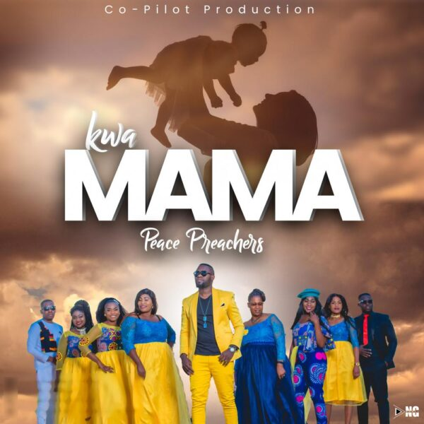 Peace Preacherz – Kwa Mama