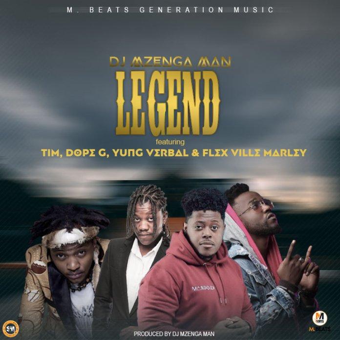 """Dj Mzenga Man ft. TIM, Dope G, Yung Verbal & FlexVille – """"Legend"""