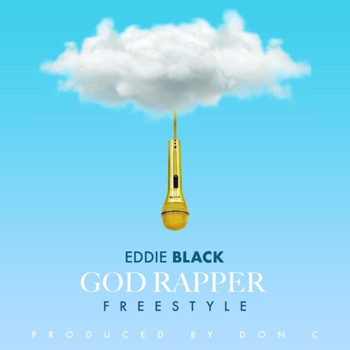 Eddie Black – God Rapper (Freestyle)